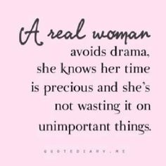 Be Real! Always have, always will. Drama just isn't my thing!