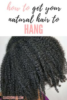 How to get your natural hair to hang - ClassyCurlies