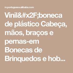 Vinil/boneca de plástico Cabeça, mãos, braços e pernas-em Bonecas de Brinquedos e hobbies em m.portuguese.alibaba.com.