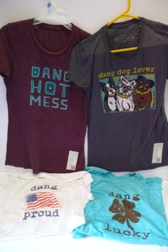 T-shirt line I carry at the gallery ~ DANG CHICKS ~ the most comfortable Tee you will ever own.