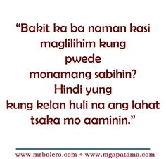 Best Patama tagalog quotes - Move On Quotes Collections. Please Share and Like. Crush Quotes Tagalog, Tagalog Quotes Patama, Tagalog Quotes Hugot Funny, Filipino Quotes, Filipino Words, Pinoy Quotes, Life Quotes To Live By, Love Quotes For Him, Hugot Lines Tagalog Love