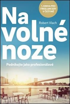 Na volné noze - Robert Vlach Got Books, Luxor, Terms Of Service, Book Recommendations, Finance, Marketing, Reading, Movie Posters, Pdf