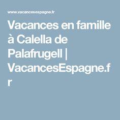 Vacances en famille à Calella de Palafrugell   VacancesEspagne.fr