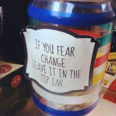 This helpful offer. | 27 Tip Jars That Are Too Clever To Resist