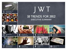 jwt-10-trends-for-2012-executive-summary by JWTIntelligence via Slideshare