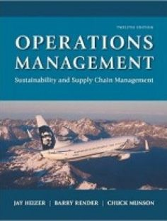 Operations Management: Sustainability and Supply Chain Management (12th Edition) pdf download ==> http://www.aazea.com/book/operations-management-sustainability-and-supply-chain-management-12th-edition/