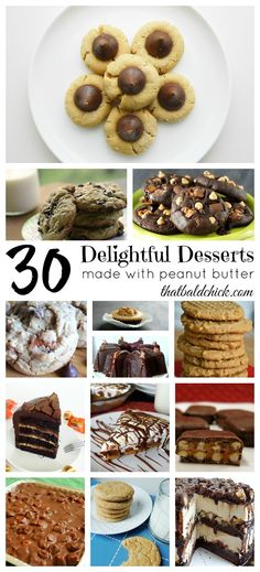Get in my Belly! 30 Delightful Desserts made with Peanut Butter