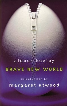 Brave New World, by Aldous Huxley.