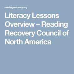Literacy Lessons Overview – Reading Recovery Council of North America