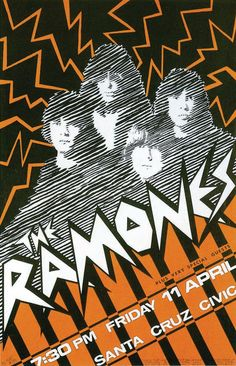 The Ramones, 1980. While the Ramones were considered one of New York's greatest punk acts, they also traveled to the crunchier cities of San Francisco and Santa Cruz, Calif. This poster advertising a Santa Cruz concert shows one of those times, Mr. Grushkin says, 'where punk met the hippies.'