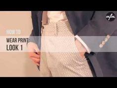 ▶ How To Wear Print | 3 Ways To Wear With Mens Fashion Magazine - YouTube