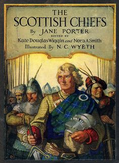 """""""The Scottish Chiefs"""" 1921 cover art by N.C. Wyeth - Dave has a copy from his Dad"""