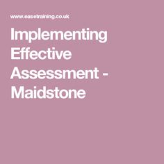Implementing Effective Assessment - Maidstone