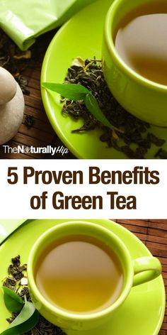 5 Proven Benefits Of Green Tea   Love Green Tea, so healthy and so many great benefits!