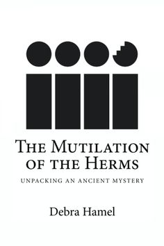 Cover of the paperback version of The Mutilation of the Herms. Ancient Mysteries, Mystery, Cover, Books, Libros, Book, Book Illustrations, Libri