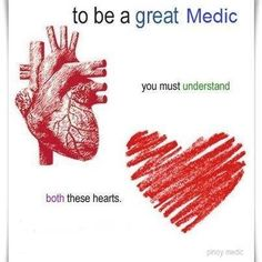 """Love this. """"To be a great medic, you must understand both these hearts."""" So very true!!"""