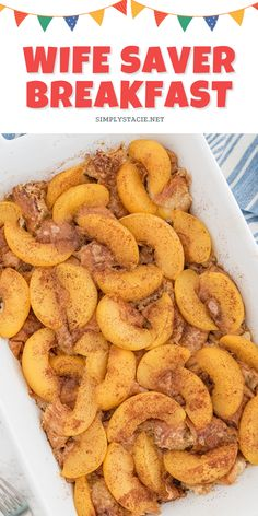 Wife Saver Breakfast - Prepare this easy breakfast casserole recipe the night before and bake in the morning to serve to your family. Croissants are topped with a sweet egg layer, peach slices, cinnamon and maple syrup. Follow me on Pinterest for more simple recipes.