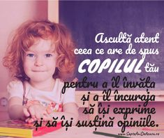 #citate #Parenting #părinți #educație #copii Kids Education, My Children, Kids And Parenting, Motto, Montessori, Autism, Maya, Learning, Words