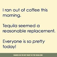 I never run out of #coffee, but if I do... #tequila