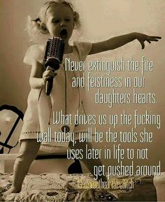 25 best quotes on Raising Daughters, Raising Girls, Mother Daughter Quotes, To My Daughter, Daughter Quotes Funny, Daughter Sayings, Quotes For Kids, Quotes To Live By, Toddler Quotes