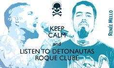 Keep Calm and listen to Detonautas