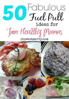 50 Terrific Fuel Pull Snacks and Meals for the Trim Healthy Mama