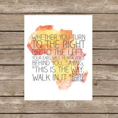 Isaiah 30:21, 8x10 print. $12 This has been our adoption verse from the beginning and I found it on Etsy!