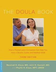 The Doula Book: How a Trained Labor Companion Can Help You Have a Shorter, Easier, and Healthier Birth (A Merloyd Lawrence Book): Marshall H...