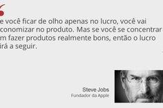 Nesta semana completam-se quatro anos da morte de Steve Jobs, o fundador da Apple e um dos maiores empreendedores da história recente. Veja como ele pensava: