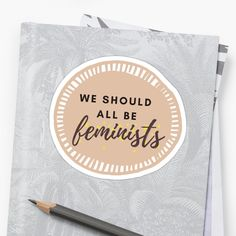 We should all be feminists feminism design. • Millions of unique designs by independent artists. Find your thing. Canvas Prints, Art Prints, Feminism, Equality, Classic T Shirts, Finding Yourself, Artists, Stickers, Unique
