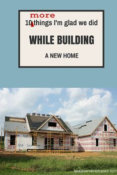 Ten MORE things that these homeowners are glad they did while building a new home. Great suggestions for anyone interested in building their own dream home eventually!