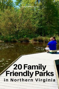 Family friendly parks, lakes, and gardens in Northern Virginia offer activities for every age from hikes to boating, biking, picnicking, history, and more.