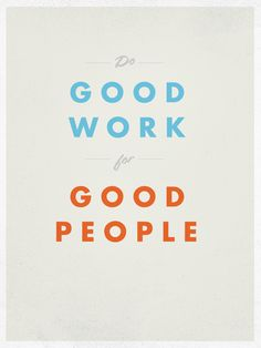 Do Good Work. #wisewords #poster via Tumblr