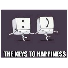 Tech Humor The Keys To Happiness