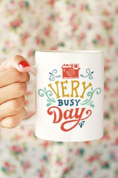 "Too many tasks to accomplish? Get the boost you need with this ""Very Busy Day"" Mug! - Ceramic - Dishwasher and Microwave safe Double sided print - 11 oz or 15 oz - White, glossy Processing time: 2-6 b"