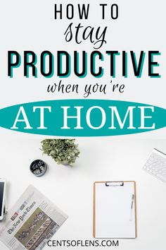 Do you want to know how you can be productive when you're at home? Find out how you can stay productive at home today! #productivity #productivetips #productivehabits #getstuffdone #lifehacks #tips