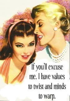 If you excuse me I have values to twist and minds to warp - vintage funny quote Retro Humor, Vintage Humor, Retro Funny, Funny Vintage, Retro Housewife, Kitchen Humor, Funny Kitchen, Thats The Way, Twisted Humor