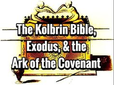 The Kolbrin Bible: Alternate tale of Exodus, Moses, & Ark of the Covenant
