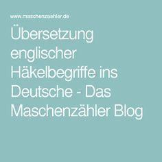 Übersetzung englischer Häkelbegriffe ins Deutsche - Das Maschenzähler Blog