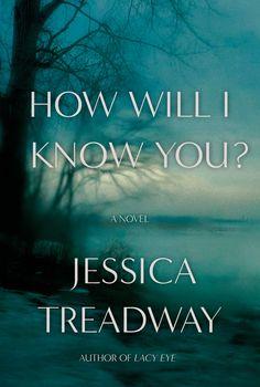 """How Will I Know?"" by Jessica Treadway"