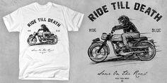 """RIDE TILL DEATH"" t-shirt design by byhqartwrk"