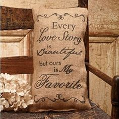Every Love Story is Beautiful But Ours is My Favorite – French Flea Market Burlap Accent Throw Pillow