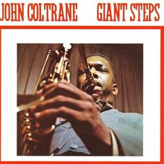 """John Coltrane's Giant Steps Legendary lines, """"sheets of sound"""", classic Coltrane at his best. Get the album with as many alternate takes you can find because there were a lot of good takes that were left off the original album."""
