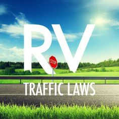 We'll help you go through some RV traffic laws so you can keep an eye out the next time you travel!