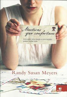 SEMPRE ROMÂNTICA!!: Mentiras que Confortam - Randy Susan Meyers