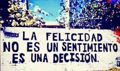 La felicità non è un sentimento ma una decisione