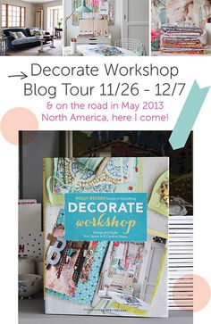 Book Tour News by decor8, http://decor8blog.com/2012/11/22/decorate-workshop-tours-big-news/