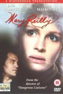 MARY REILLY.  Director: Stephen Frears.  Year: 1996.   Cast: Julia Roberts, John Malkovich, George Cole, Michael Gambon
