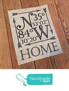 "Personalized Longitude Latitude ""HOME"" Coordinates Burlap Sign - Travel Themed Wedding - GPS Coordinates Home Decor - Housewarming Hostess Gift from The Thrifty Gifter http://www.amazon.com/dp/B01ADOUK1Q/ref=hnd_sw_r_pi_dp_FudSwb0XQFC2C #handmadeatamazon"
