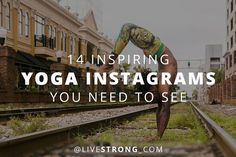 Check out these inspiring yogis on Instagram.